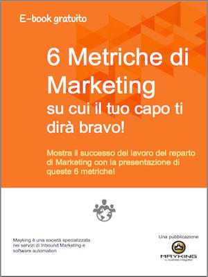 Le 6 metriche del Marketing importanti
